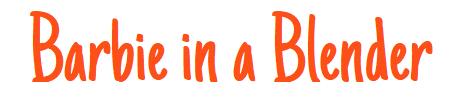 Barbie In A Blender Logo